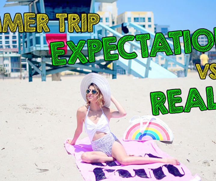{new video} Summer Trip Expectations vs Reality