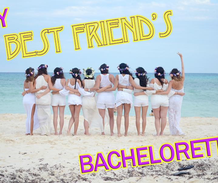 New Video: My Best Friend's Bachelorette